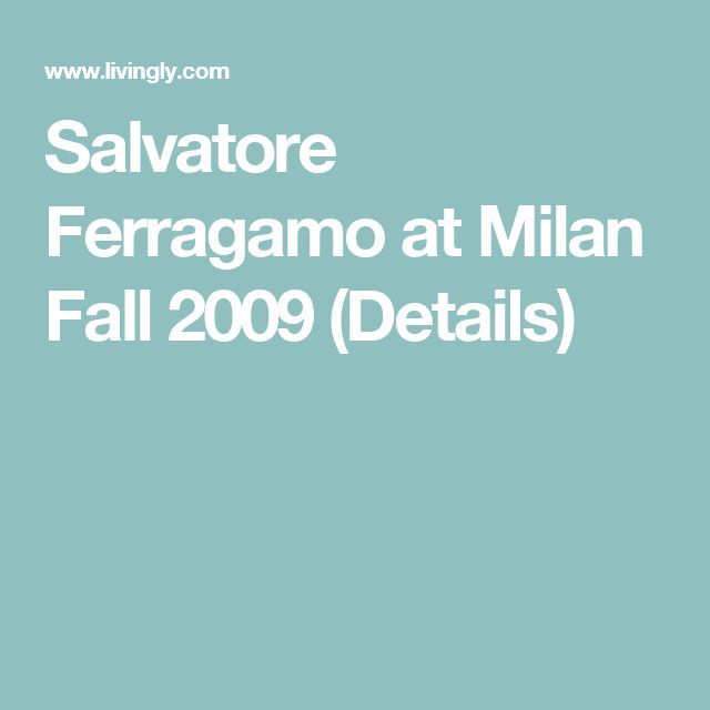 Salvatore Ferragamo at Milan Fall 2009 (Details)