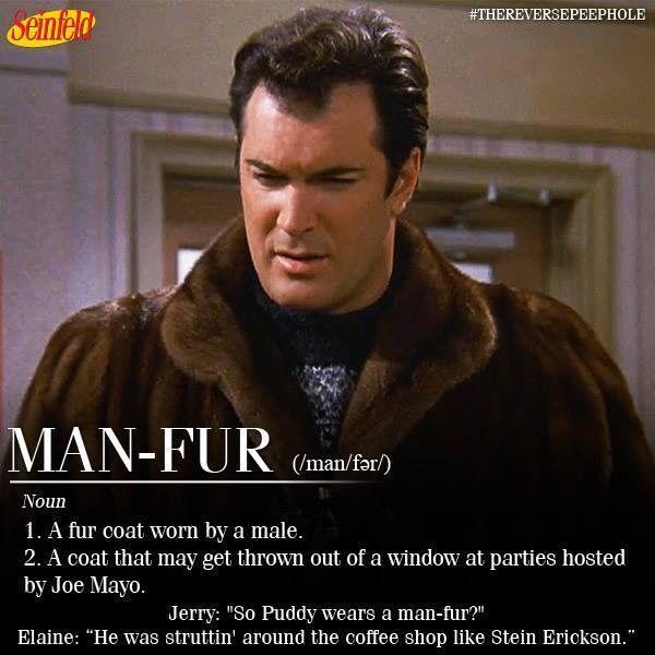 man-fur #puddy #seinfeld
