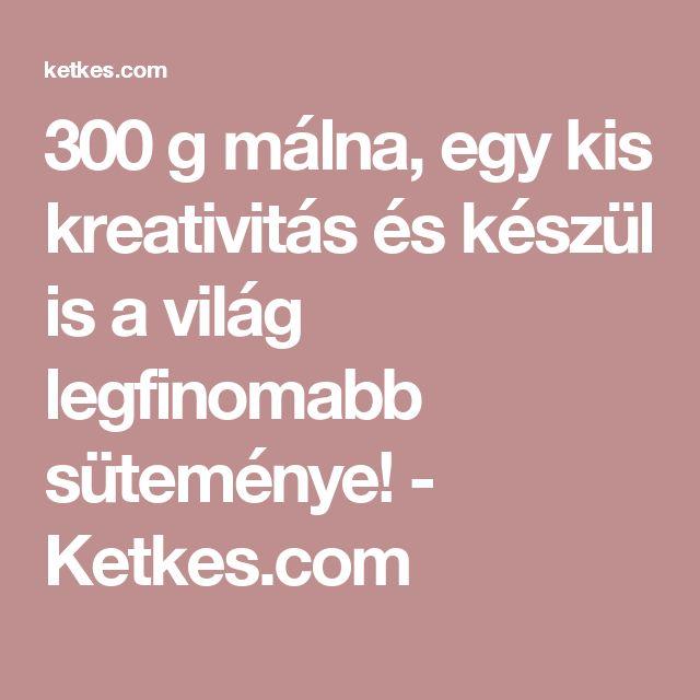 300 g málna, egy kis kreativitás és készül is a világ legfinomabb süteménye! - Ketkes.com