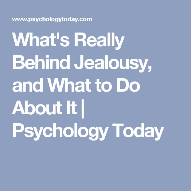 What's Really Behind Jealousy, and What to Do About It | Psychology Today