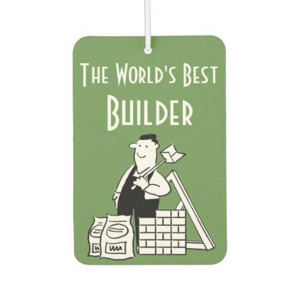 The World's Best Builder Car Air Freshener - construction business diy customize personalize
