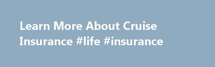 Learn More About Cruise Insurance #life #insurance http://insurance.remmont.com/learn-more-about-cruise-insurance-life-insurance/  #cruise insurance # Cruise Insurance If you are lucky enough to be heading off on a Mediterranean, Caribbean, or even an around-the-world cruise, getting the right travel insurance to cover your time away is vital. However, because a cruise is very different from most other types of holiday, it may not be covered under a […]The post Learn More About Cruise…