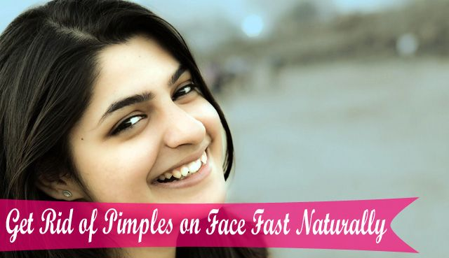 Get Rid of Pimples on Face Fast Naturally