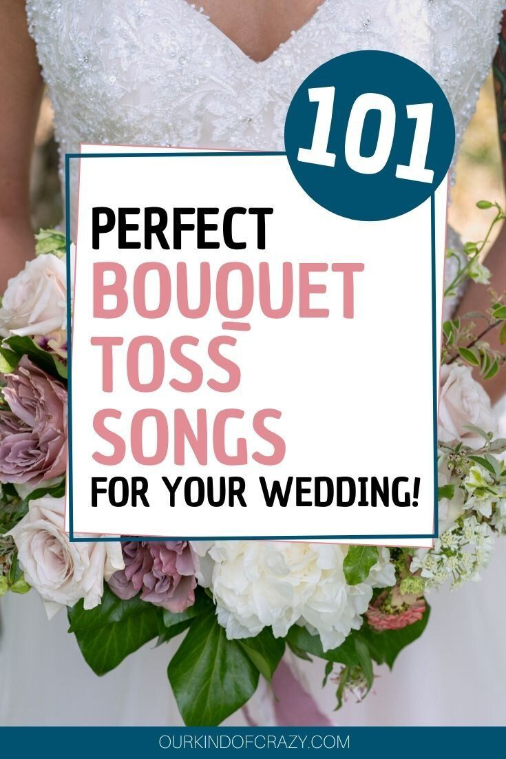 101 Best Bouquet Toss Songs For Your Wedding Bouquet Toss Songs Bouquet Toss Wedding Bouquet Toss