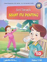 Judul Buku : Seri Tematik – Seri Tematik Sehat Itu Penting 5D  Kelas V SD