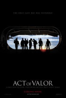 Act of Valor - An unprecedented blend of real-life heroism and original filmmaking, Act of Valor stars a group of active-duty Navy SEALs in a powerful story of contemporary global anti-terrorism. Inspired by true events    Feb 24th