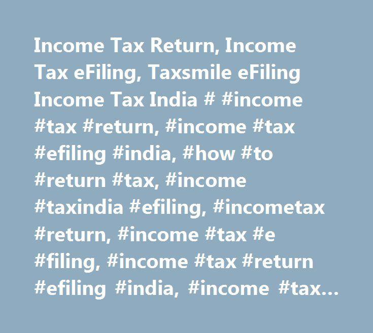Income Tax Return, Income Tax eFiling, Taxsmile eFiling Income Tax India # #income #tax #return, #income #tax #efiling #india, #how #to #return #tax, #income #taxindia #efiling, #incometax #return, #income #tax #e #filing, #income #tax #return #efiling #india, #income #tax #calculator #india, #file #tax #returns, #income #tax #return #form #16, #income #tax #e #file #login, #taxsmile #efiling, #tax #smile #tax #filing, #taxsmile #income #tax…