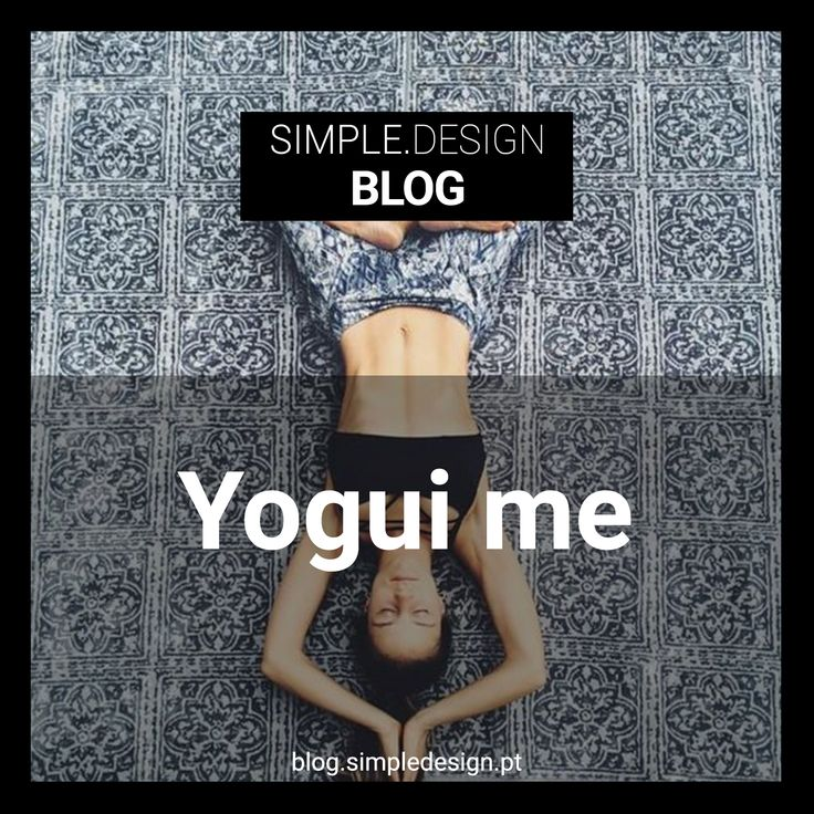 Simple me - on Simple Design BLOG Yoga is an activity that is fashionable, and somehow almost all of us have had some experience with it. However, Yoga is not just an activity. Yoga is a philosophy of life. #yoga #yogui #aboutme #blog #design #simplicity
