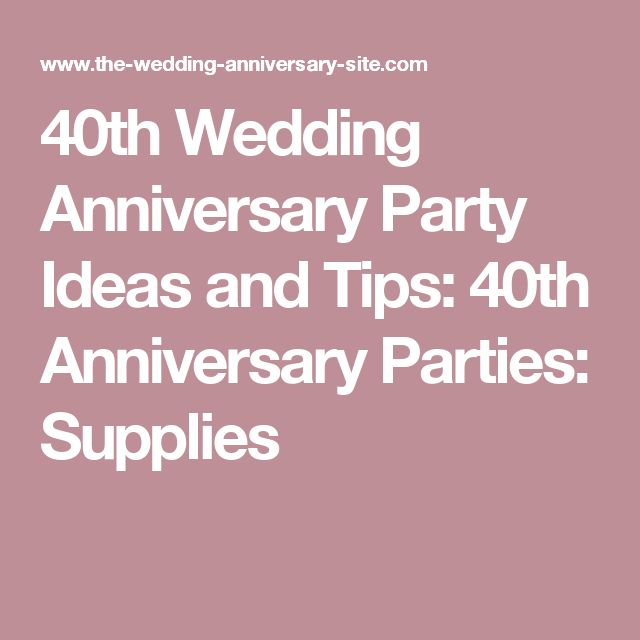 Ideas To Celebrate Wedding Anniversary: Best 25+ 40th Anniversary Decorations Ideas On Pinterest