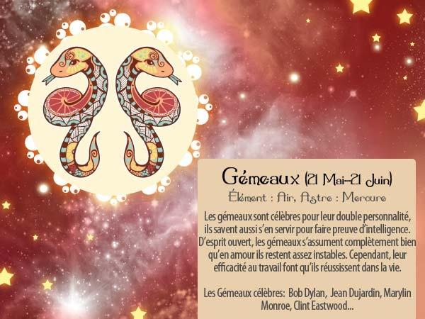 Un de vos amis est né entre le 21 mai et le 21 juin...? Mais c'est un Gémeaux ! Pour lui partager la carte horoscope adaptée à son signe, c'est par ici http://www.starbox.com/carte-virtuelle/carte-horoscope/carte-horoscope-gemeaux