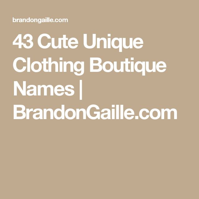 43 Cute Unique Clothing Boutique Names