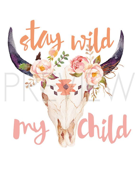 Stay wild my child Print this graphic at home or at a local print shop! You can also frame it with any frame of your choice, or simply pin it