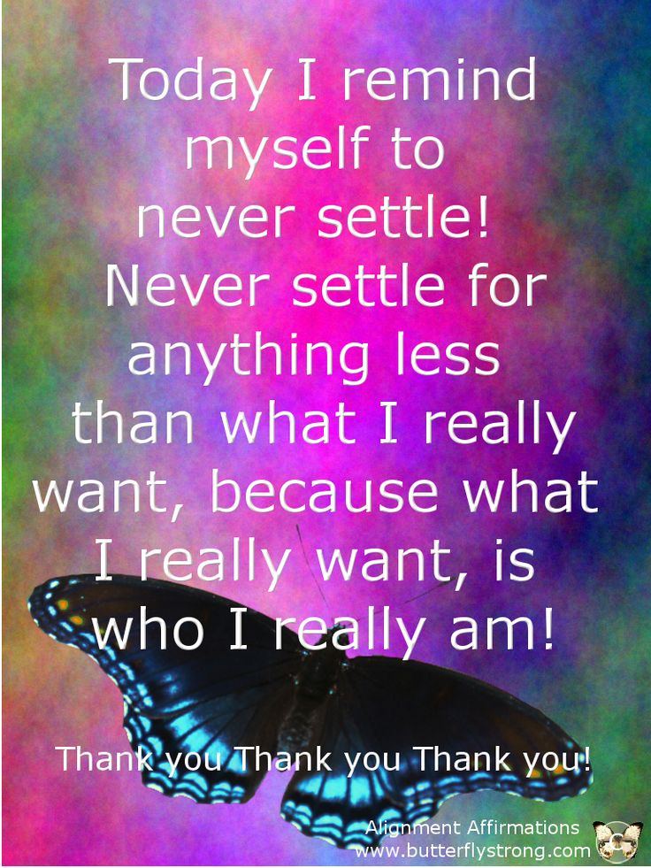 Never Settle Alignment Affirmations https://www.facebook.com/AlignmentAffirmations