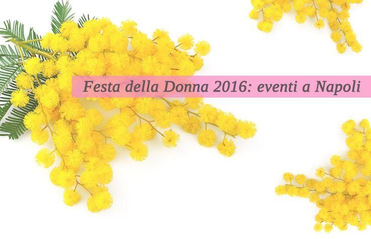 Festa della donna 2016 a Napoli: tutti gli eventi da non perdere. Aperitivi, cene e iniziative culturali, per festeggiare al meglio l'8 marzo… Ecco l'elenco degli eventi a Napoli …