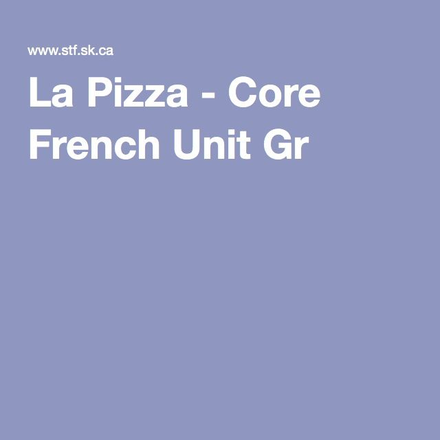 La Pizza - Core French Unit Gr 4