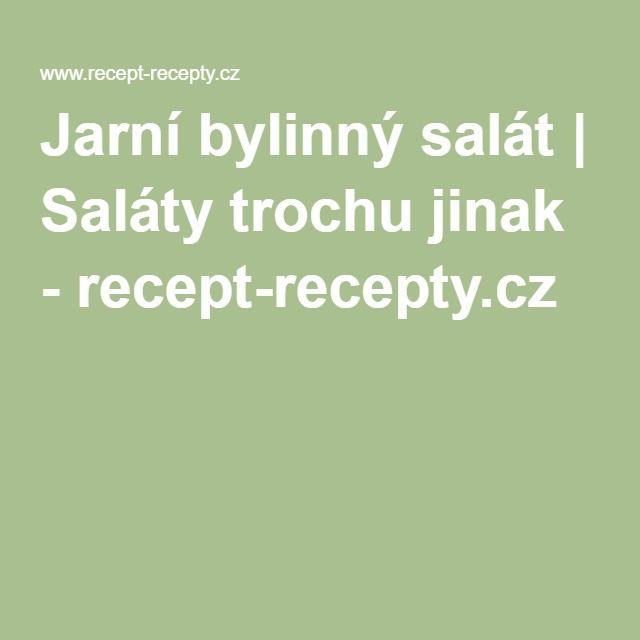 Jarní bylinný salát | Saláty trochu jinak - recept-recepty.cz