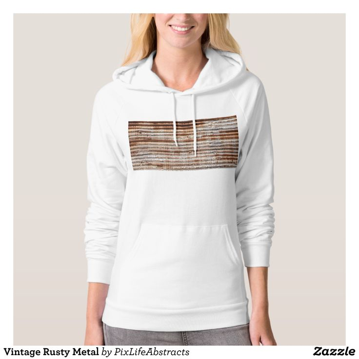 Vintage Rusty Metal Hoodie - Fashionable Women's Hoodies and Sweatshirts By Creative Talented Graphic Designers - #hoodie #sweatshirt #pullover #fashion #apparel #clothes #clothing #design #designer #fashiondesigner #style #trends #bargain #sale #shopping - A modern take on a classic style the Women's American Apparel California Fleece Pullover Hoodie is made of 100% extra soft ring-spun combed cotton - Extra thick for added warmth - this fleece hoodie is super breathable and very…