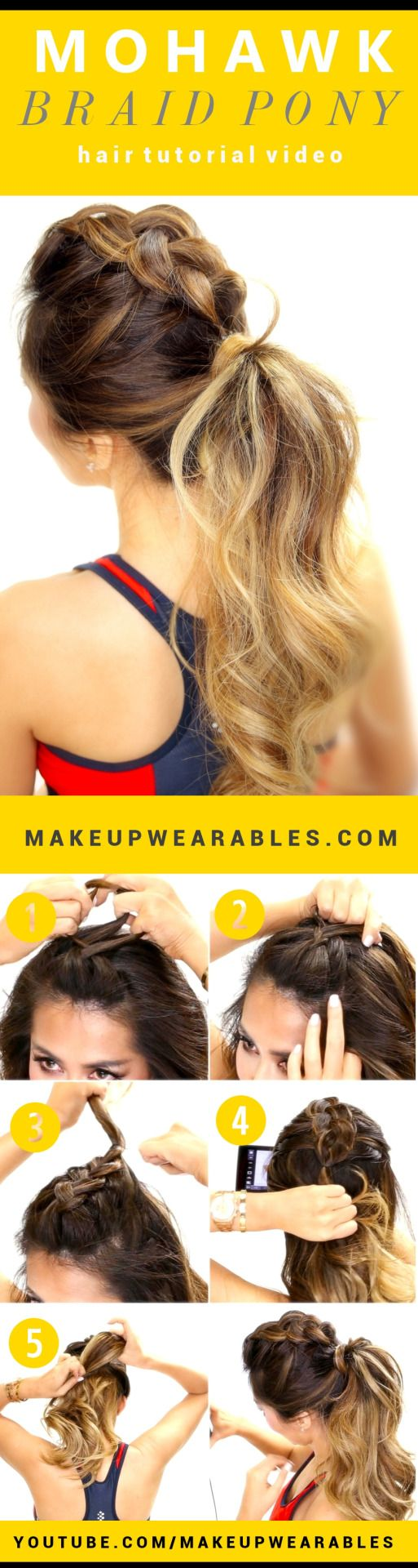 makeupwearableshairstyles:  Mohawk Braid Ponytail Tutorial. How to create 3 Braided Hairstyles for School, Workouts, Sports, and Everyday for long Medium Hair | Hair Tutorial Video