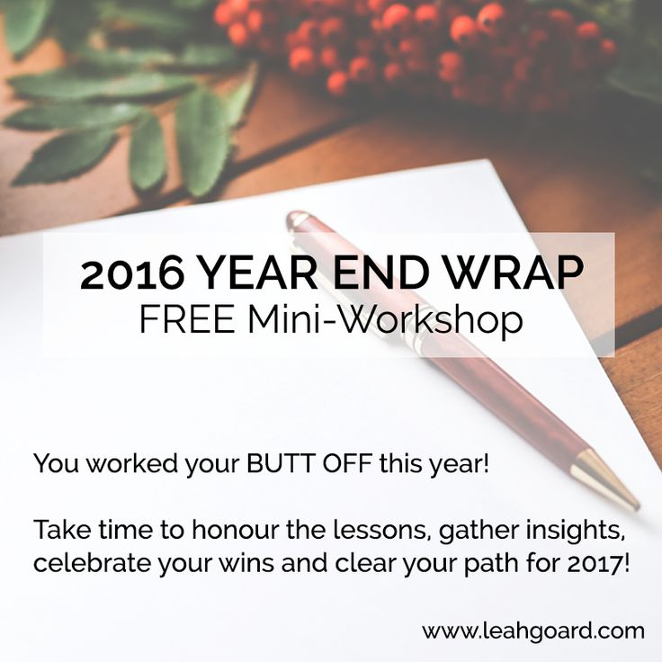 This Friday, is my FREE Mini-Workshop and I am going to share a profoundly simple and powerful method that will show you exactly how to shift those stories, so you have a clear path to creating more of what you truly desire in 2017!  It's recorded if you can't make it live so you can do this anytime over the holidays!  Click the link below to register. http://www.leahgoard.com/2016-year-end-wrap/  There's no strings attached or sales pitch at the end.