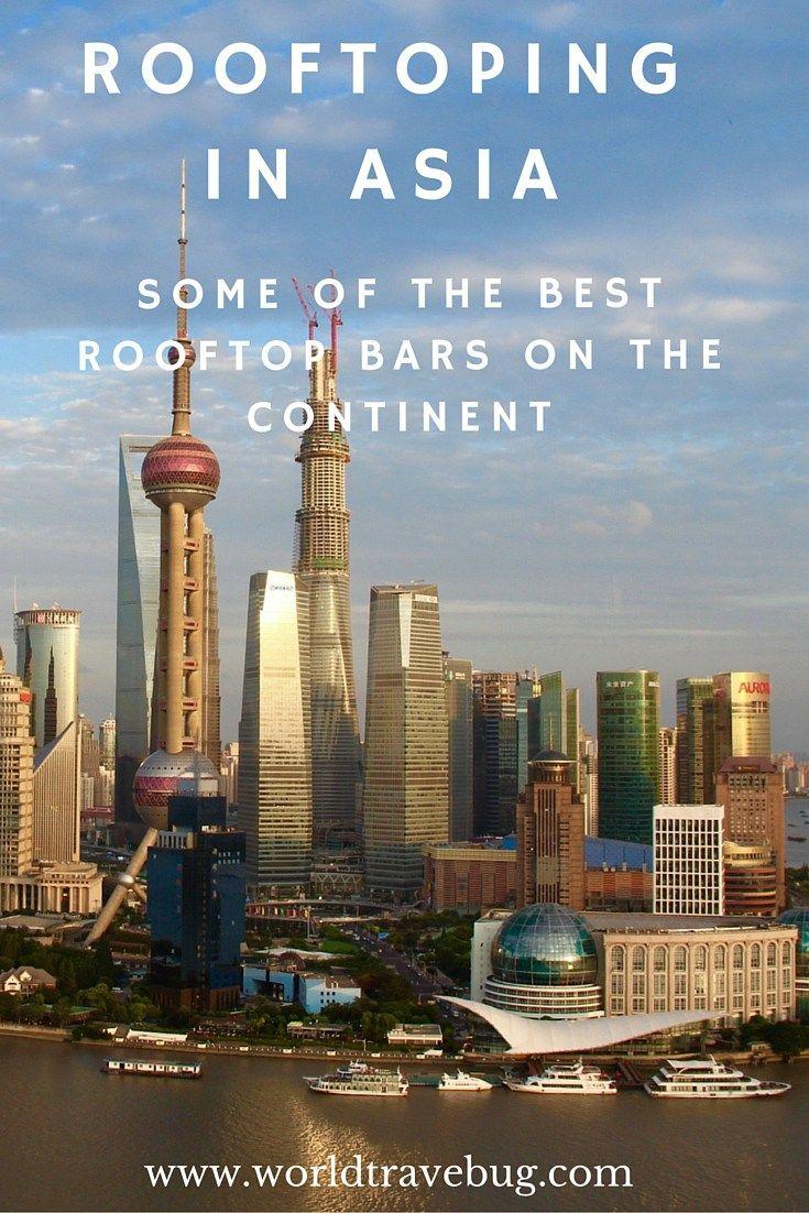 Rooftoping in Asia- some of the best sky scrapers, vertigo inducing views, luxury travel....