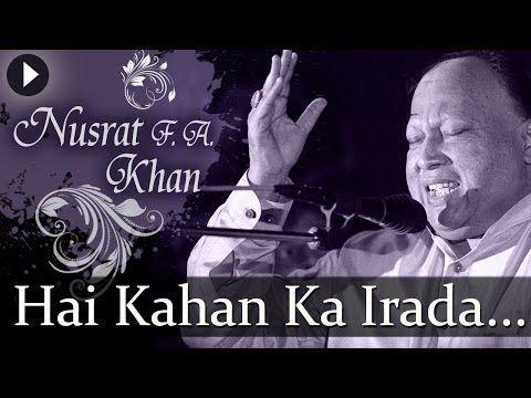 Hai Kahan Ka Irada Nusrat Fateh Ali Khan Top Qawwali