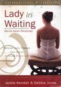 Lady in Waiting by Jackie Kendall dan Debbie Jones