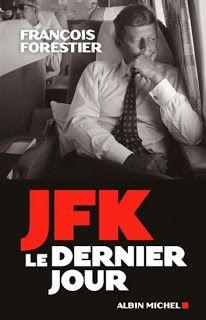 Le Bouquinovore: JFK, le dernier jour, François Forestier