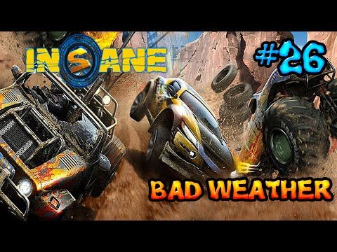 Insane 2: Part 26 - Bad Weather