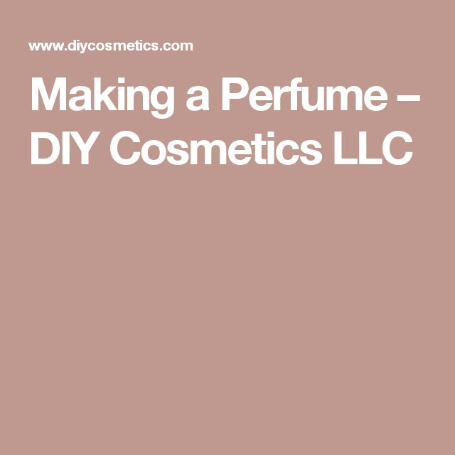 Making a Perfume – DIY Cosmetics LLC
