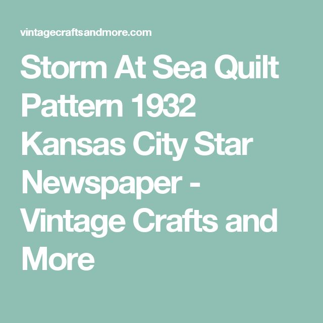 Storm At Sea Quilt Pattern 1932 Kansas City Star Newspaper - Vintage Crafts and More