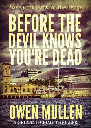 I am absolutely delighted to be hosting today's spot on the #BlogTour for #BeforeTheDevilKnowsYoureDead by Owen Mullen – the 3rd in the Charlie Cameron series. I discovere…