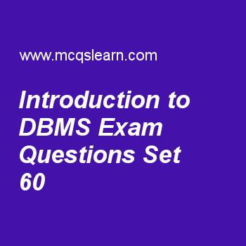 Practice test on introduction to dbms, DBMS quiz 60 online. Practice database management system exam's questions and answers to learn introduction to dbms test with answers. Practice online quiz to test knowledge on introduction to dbms, relational model constraints, relationship types, sets and roles, constraints in sql, introduction to query processing worksheets. Free introduction to dbms test has multiple choice questions as database catalog or dictionary defining descriptive....