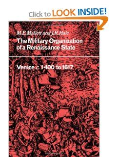 The Military Organisation of a Renaissance State: Venice c.1400 to 1617 (Cambridge Studies in Early Modern History) by M. E. Mallett. Save 11 Off!. $61.69. Publication: November 23, 2006. Publisher: Cambridge University Press (November 23, 2006)
