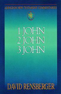 Abingdon New Testament Commentaries: 1, 2, & 3 John