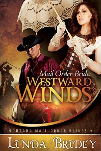 Mail Order Bride: Westward winds: A Clean Historical Cowboy Romance  (Montana Mail Order