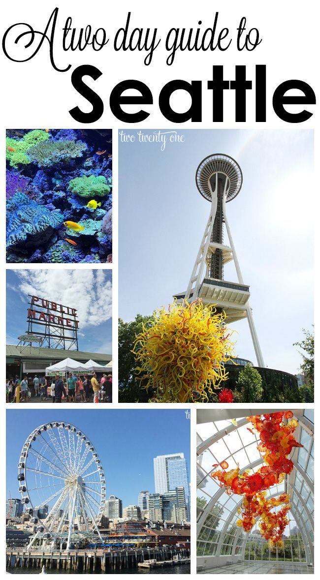 A two day guide to Seattle!