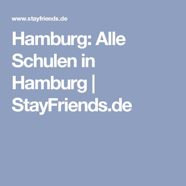 Hamburg: Alle Schulen in Hamburg | StayFriends.de