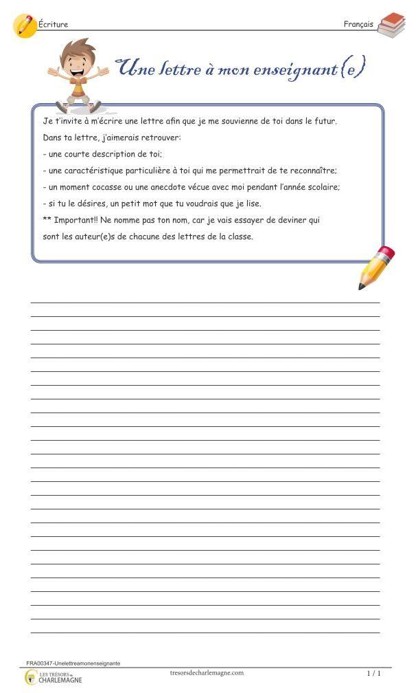 Ce document est un court exercice d'écriture qui peut être intéressant à réaliser à la fin de l'année scolaire. L'élève est invité à décrire des moments cocasses ou des anecdotes vécus au courant de l'année scolaire avec son enseignant(e). Un jeu de devinette peut aussi être réalisé avec cette activité. L'enseignant doit essayer de deviner qui sont les auteur(e)s des lettres. Ce document comprend une page de format légal. 2e cycle,3e année,3e cycle,4e année,5e année,6e année,Caroline…