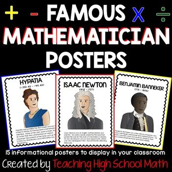This is a set of 15 famous mathematicians posters.The mathematicians included in these posters are:Maria AgnesiArchimedesBenjamin BannekerLeonardo Da VinciPierre de FermatRene DescartesEuclidLeonhard EulerGalileoSophie GermainHypatiaGottried Wilhelm LeibnizIsaac NewtonPythagorasAndrew WilesEach poster contains a picture, year of birth and death, and a very short synopsis of the mathematician's achievements.Each poster is on a full 8.5 x 11 sheet.