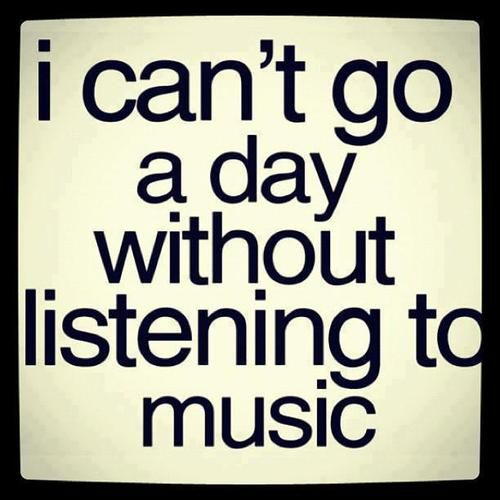 Can't go a day without listening to music, having a song stuck in my head, humming, singing... Yeah not even a day! ❤️