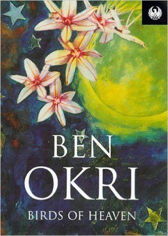 """Ben Okri – """"Birds of Heaven"""""""