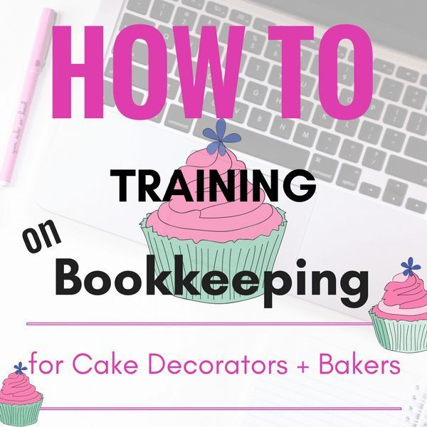 How To: Bookkeeping Training for Baking Business   or bakeries, cake decorators, bakers and cupcake shops knowing how to do bookkeeping, set up accounts, profit and loss, gross profit, expenses and net income (and what they are) is the difference between success and failure.