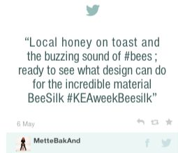 Local honey on toast and the buzzing sound of #bees ; ready to see what design can do for the incredible material BeeSilk #KEAweekBeesilk