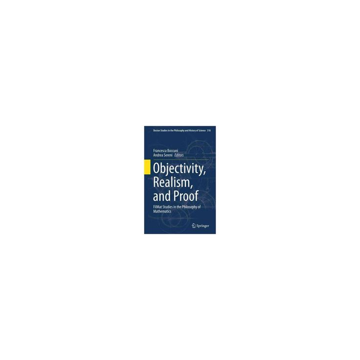 Objectivity, Realism, and Proof : Filmat Studies in the Philosophy of Mathematics (Hardcover)