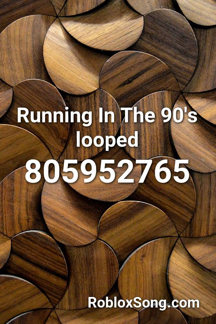 Running In The 90 S Looped Roblox Id Roblox Music Codes In 2020