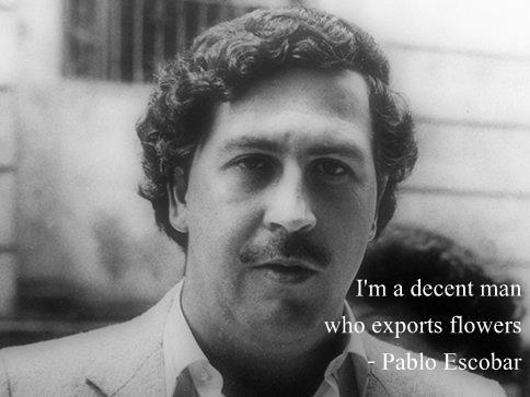 Pablo escobar bilder auf pinterest pablo escobar pablo for Pablo escobar zitate