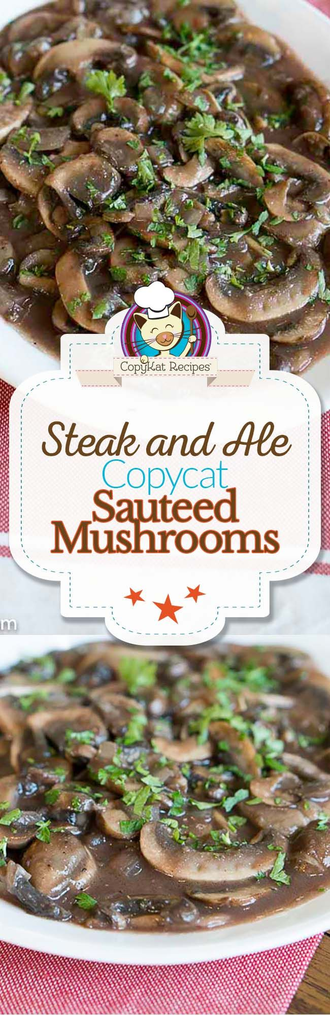 You can recreate Steak and Ale sauteed mushrooms at home with this easy copycat recipe.