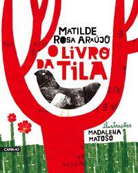 Caminho   O Livro da Tila   Matilde Rosa Araújo   Madalena Matoso