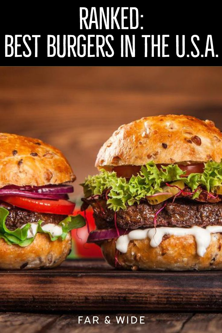 The Highest Rated Burgers In The U S Good Burger Beef Recipes