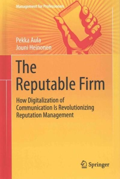 The Reputable Firm: How Digitalization of Communication Is Revolutionizing Reputation Management